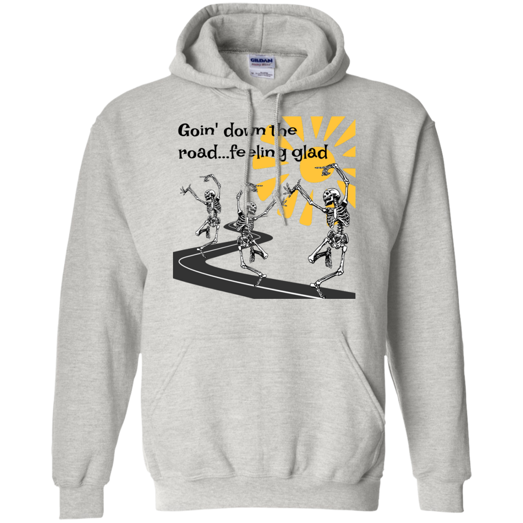 Goin' Down The Road Feeling Glad Pullover Hoodie