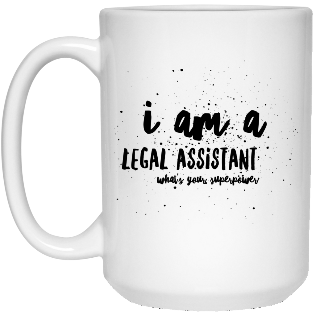 I Am A Legal Assistant What's Your Superpower 15 oz. Mug