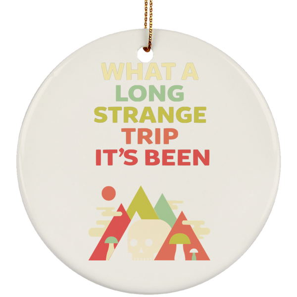 What A Long Strange Trip It's Been Christmas Tree Ornament