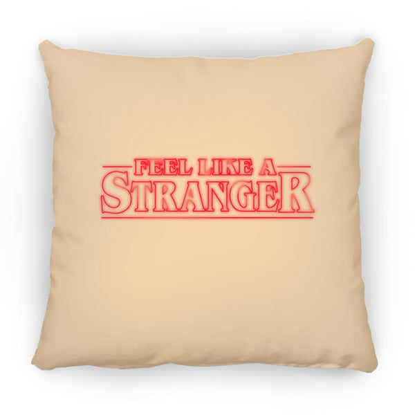 Feel Stranger Things Square Pillow 16 Inches