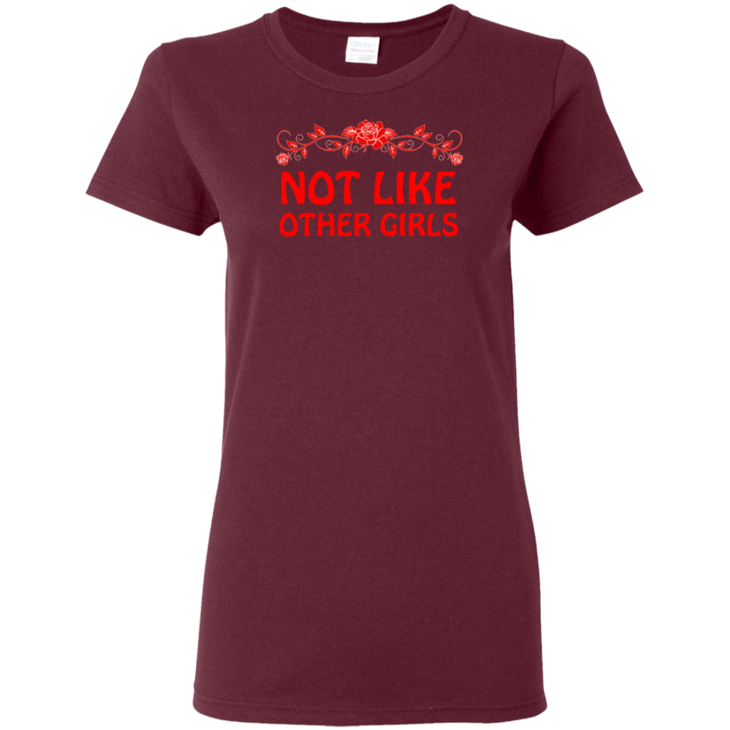 Not Like Other Girls Ladies T-Shirt