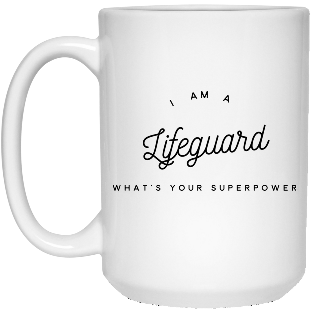 I Am A Lifeguard What's Your Superpower 15 oz. Mug