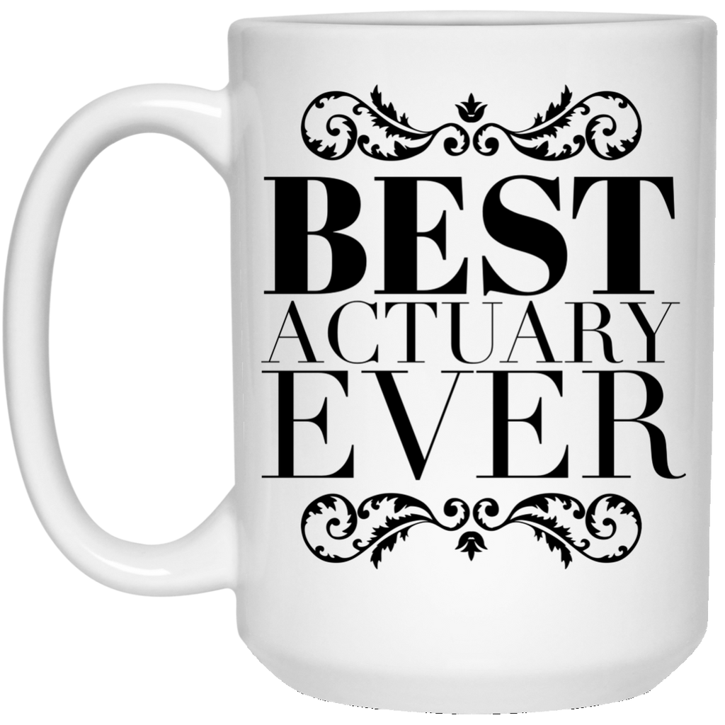 Best Actuary Ever 15 oz. Mug