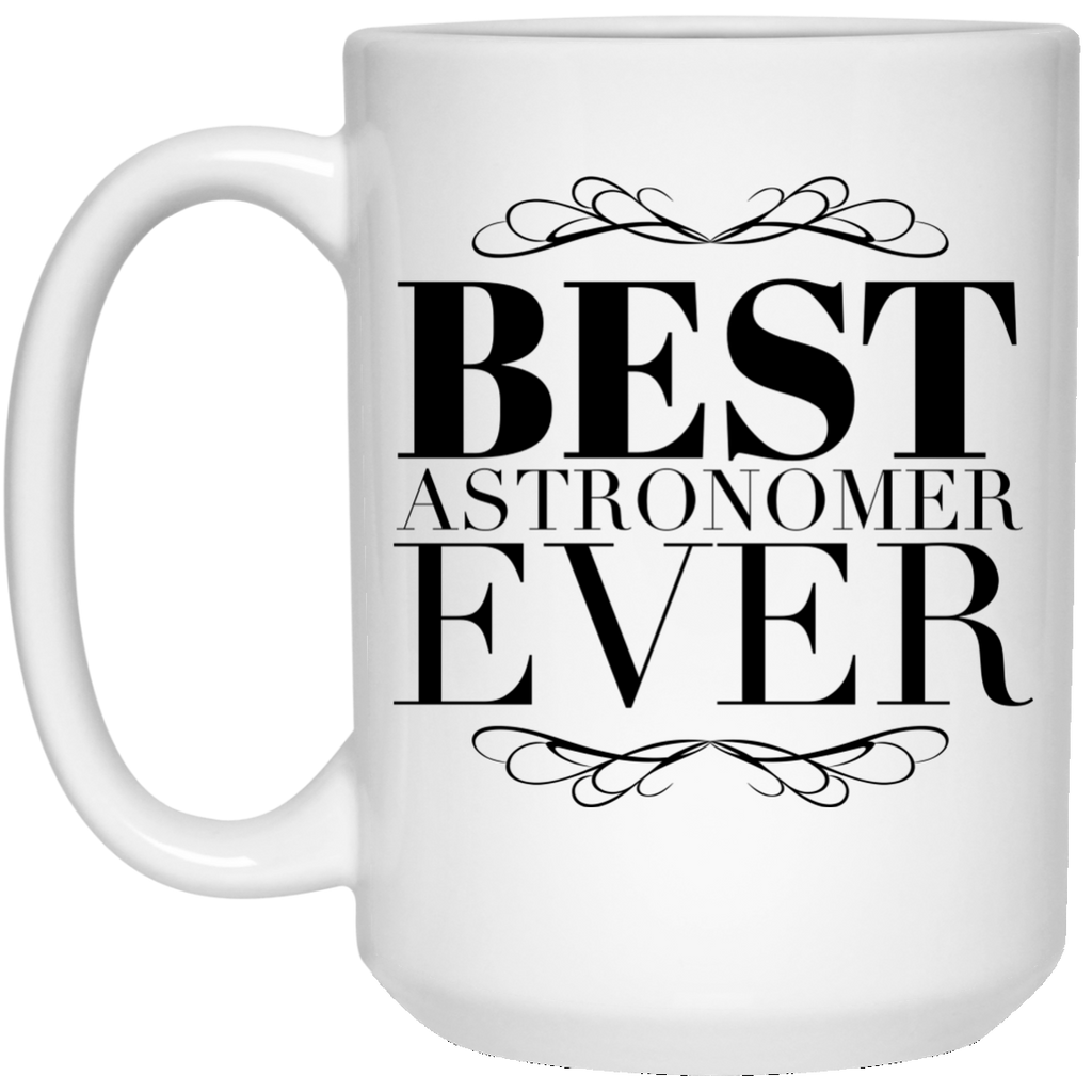 Best Astronomer Ever 15 oz. Mug