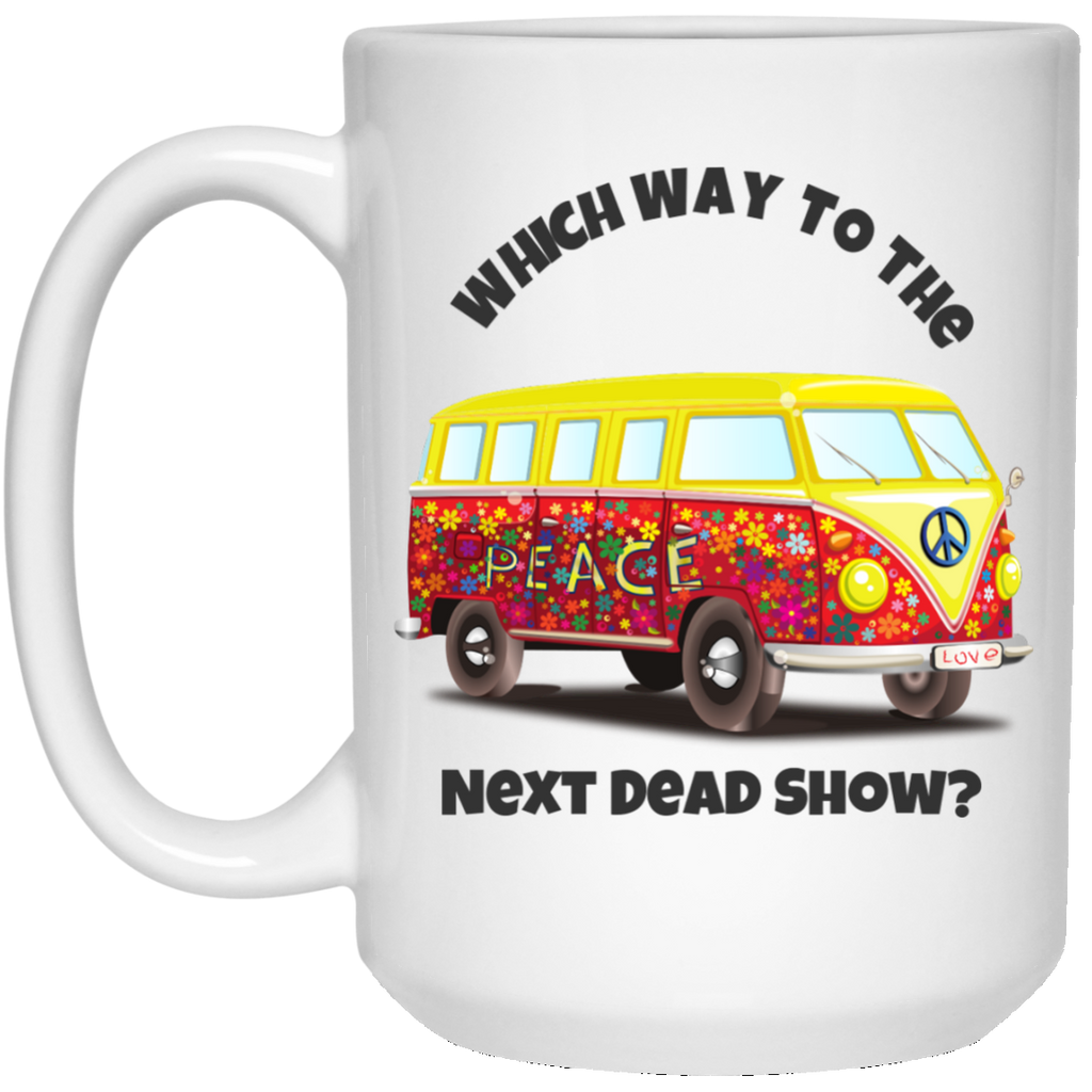 VW Bus Which Way To The Next Dead Show Mug - 15oz