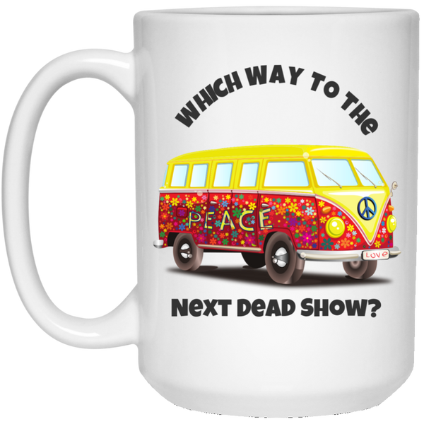 Hippie Bus Which Way To The Next Dead Show Mug - 15oz
