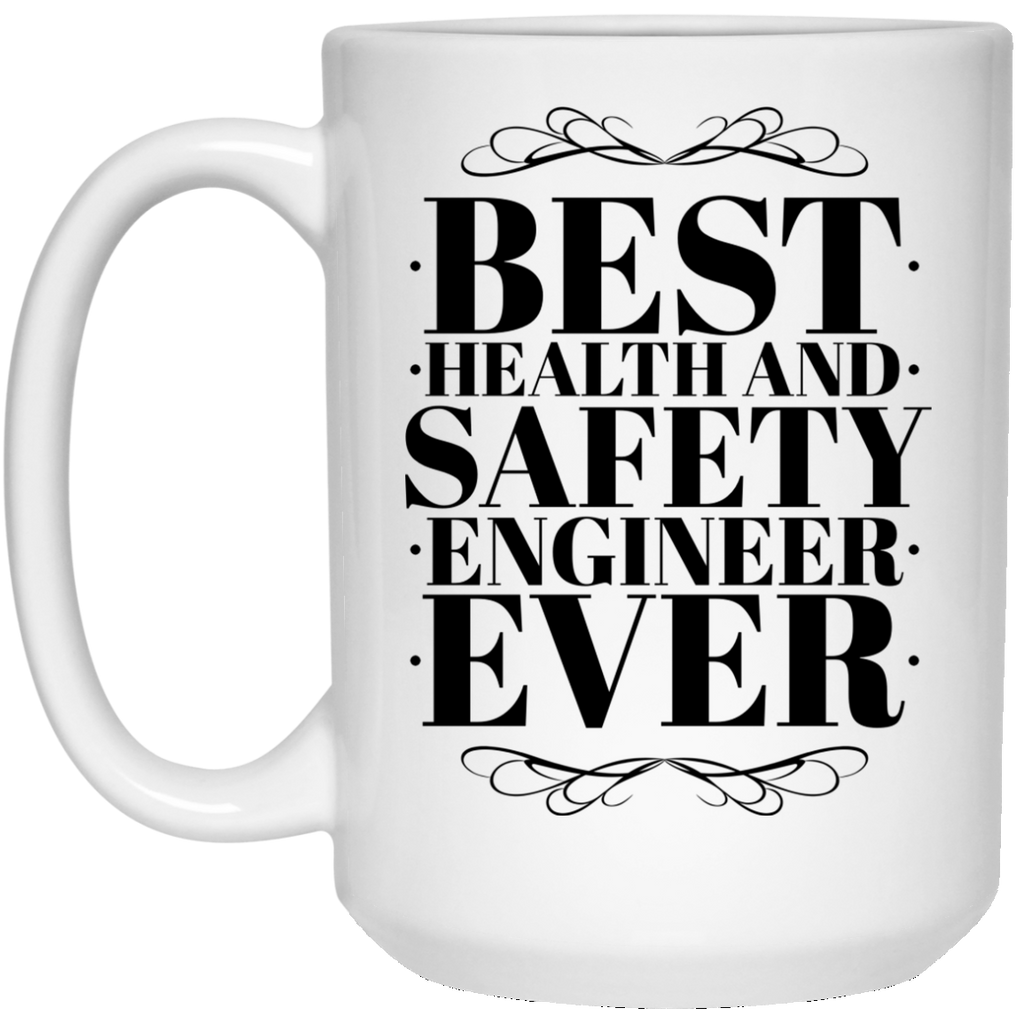 Best Health and Safety Engineer Ever 15 oz. Mug