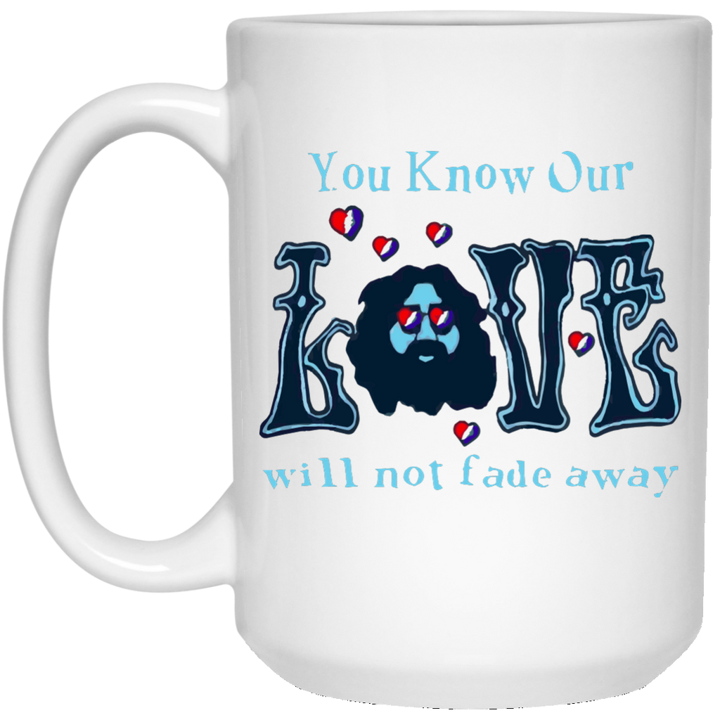 Love Not Fade Away Ultra White Mug