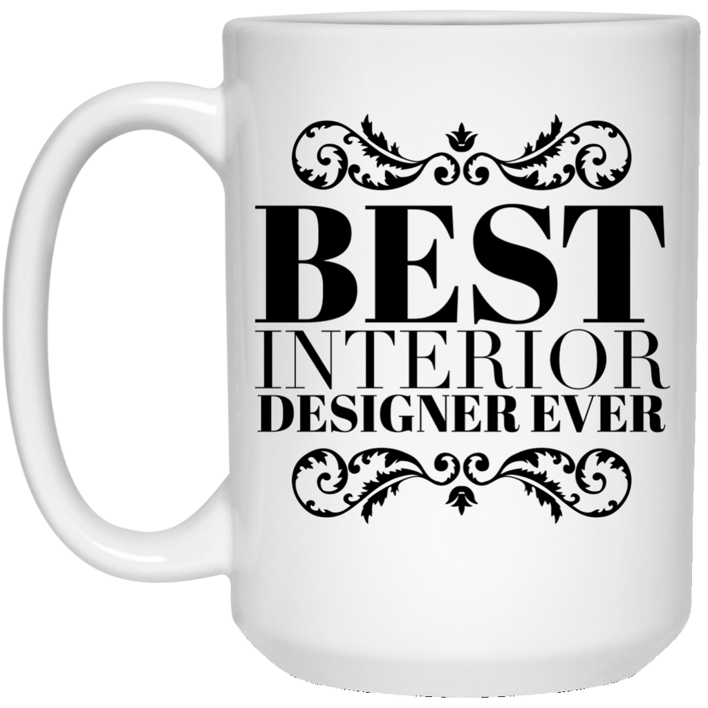 Best Interior Designer Ever 15 oz. Mug