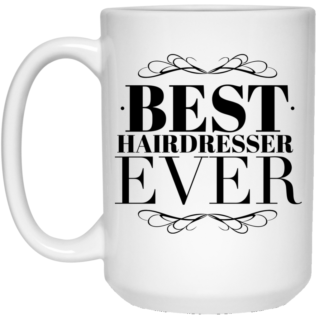 Best Hairdresser Ever 15 oz. Mug