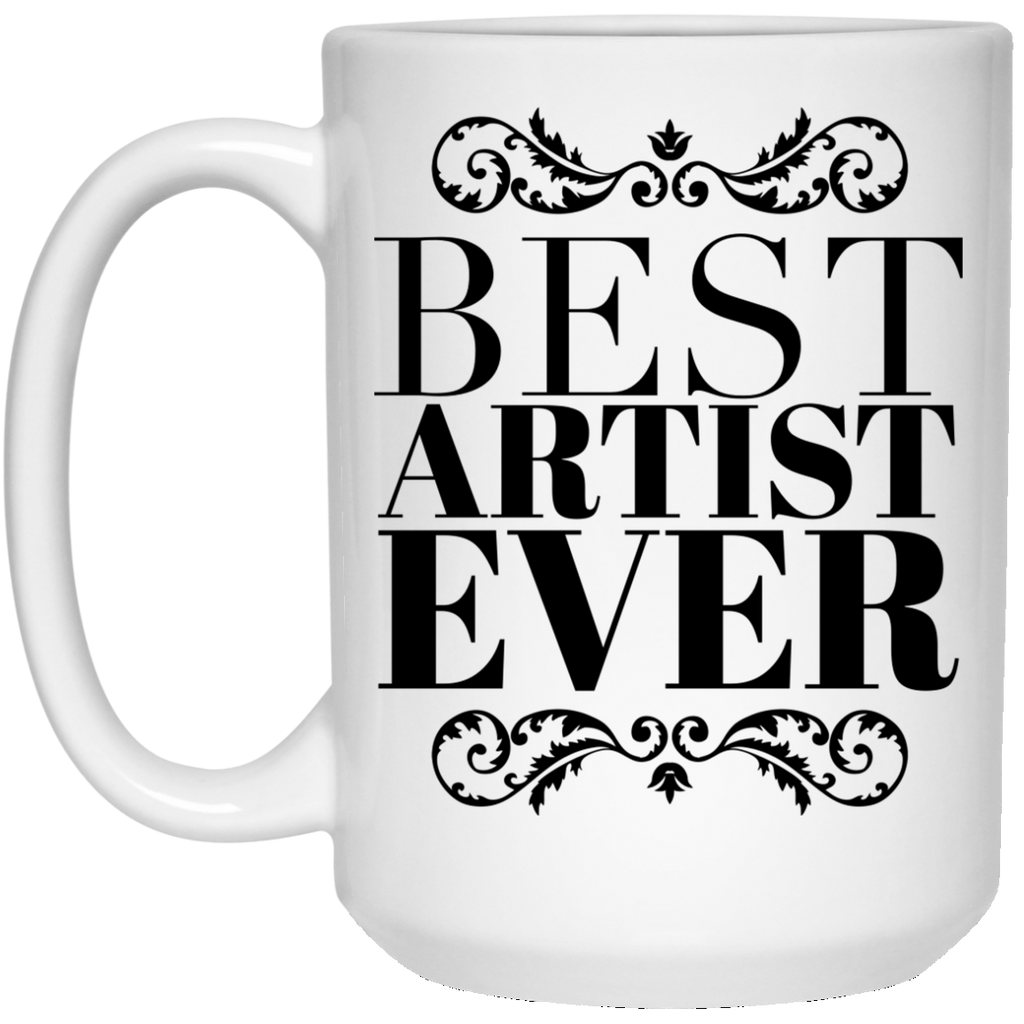 Best Artist Ever 15 oz. Mug