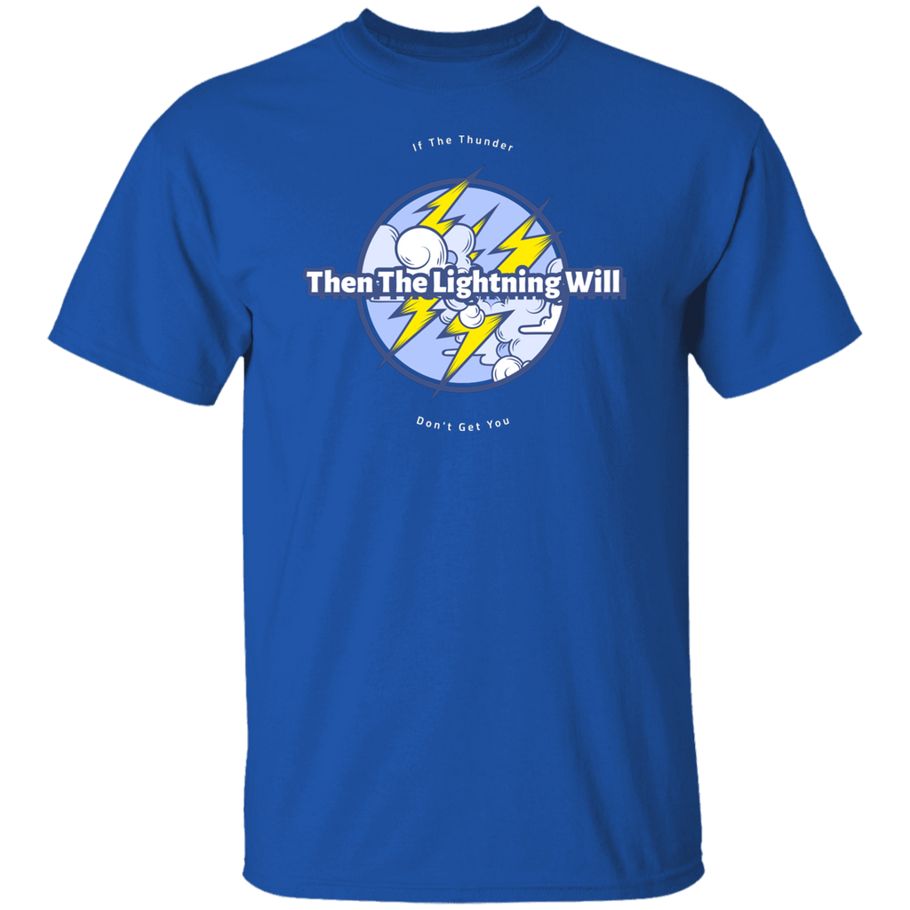 Then The Lightning Will Ultra Cotton T-Shirt
