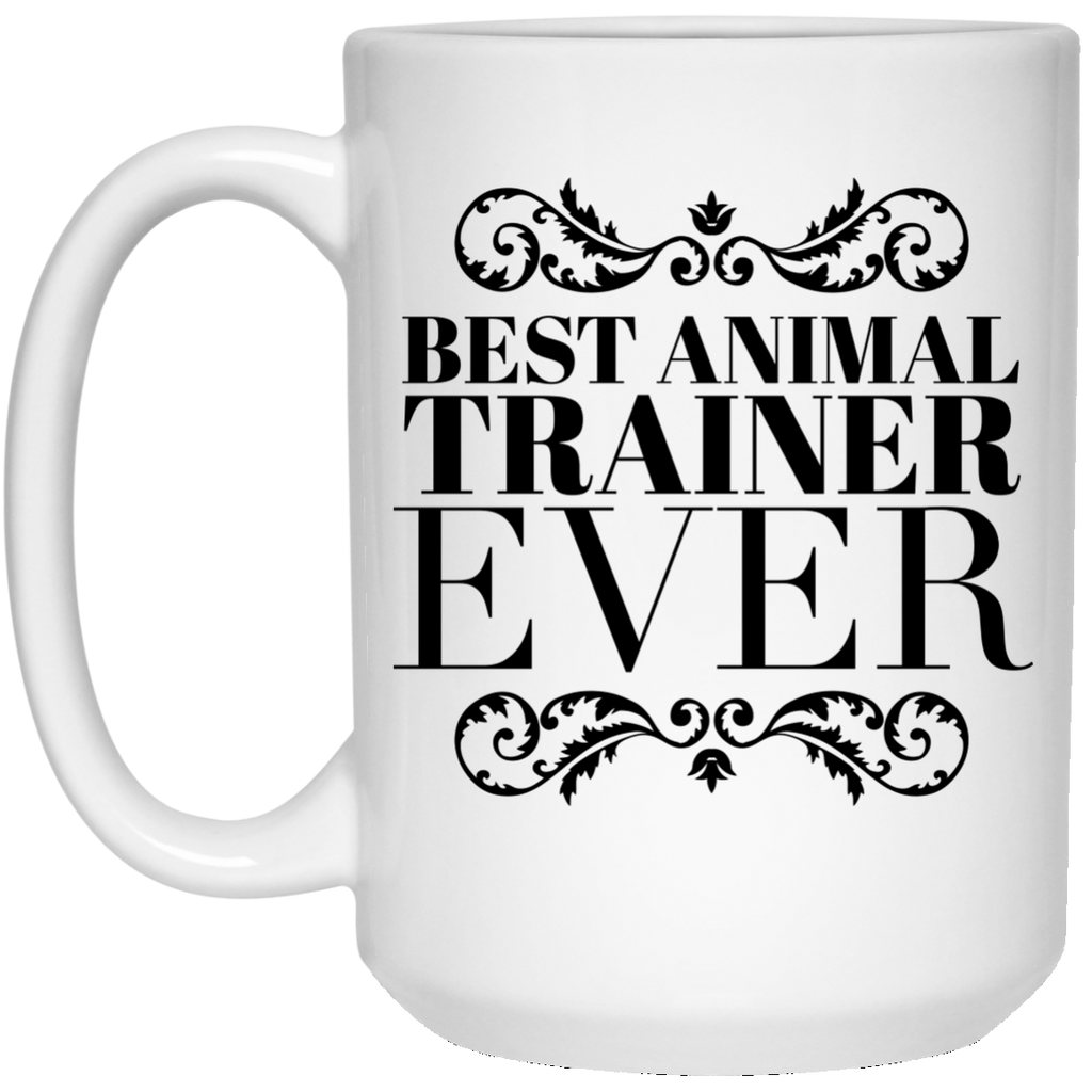 Best Animal Trainer Ever 15 oz. Mug