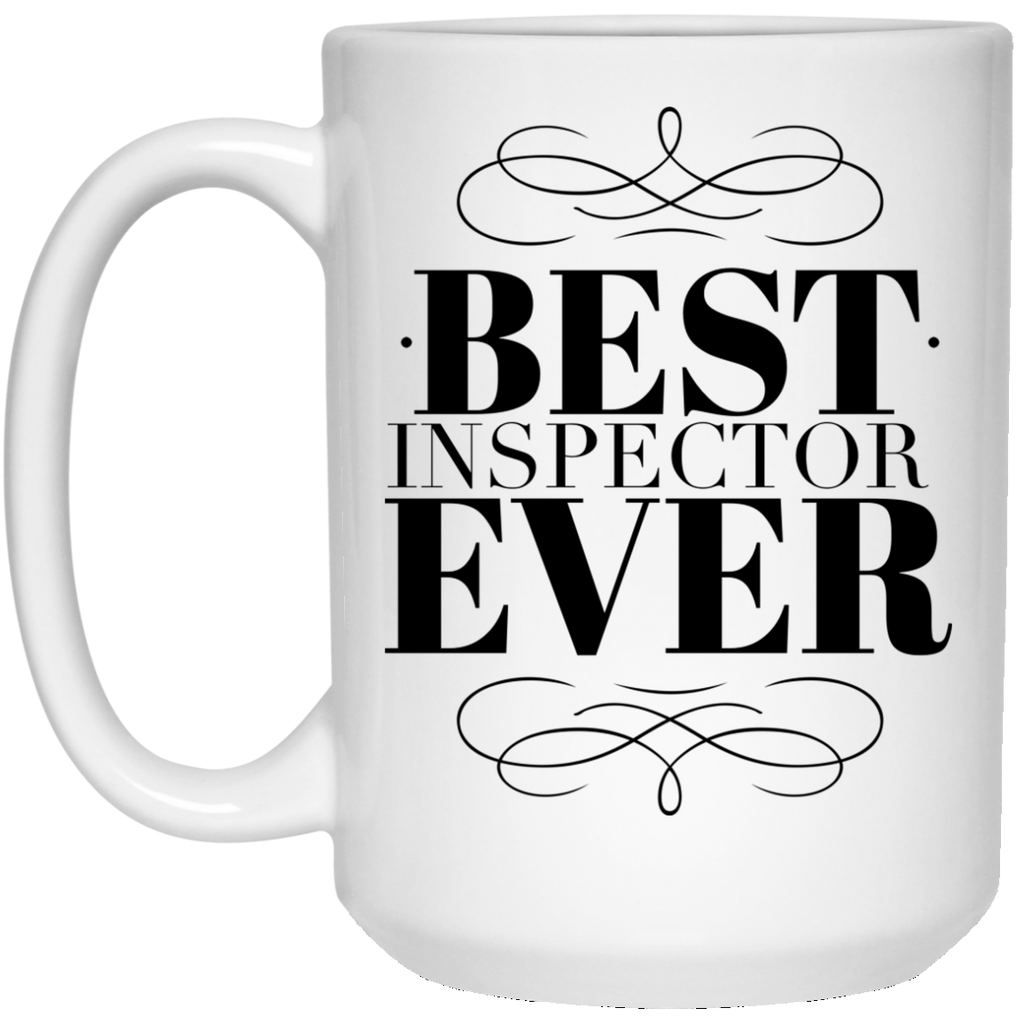 Best Inspector Ever 15 oz. Mug