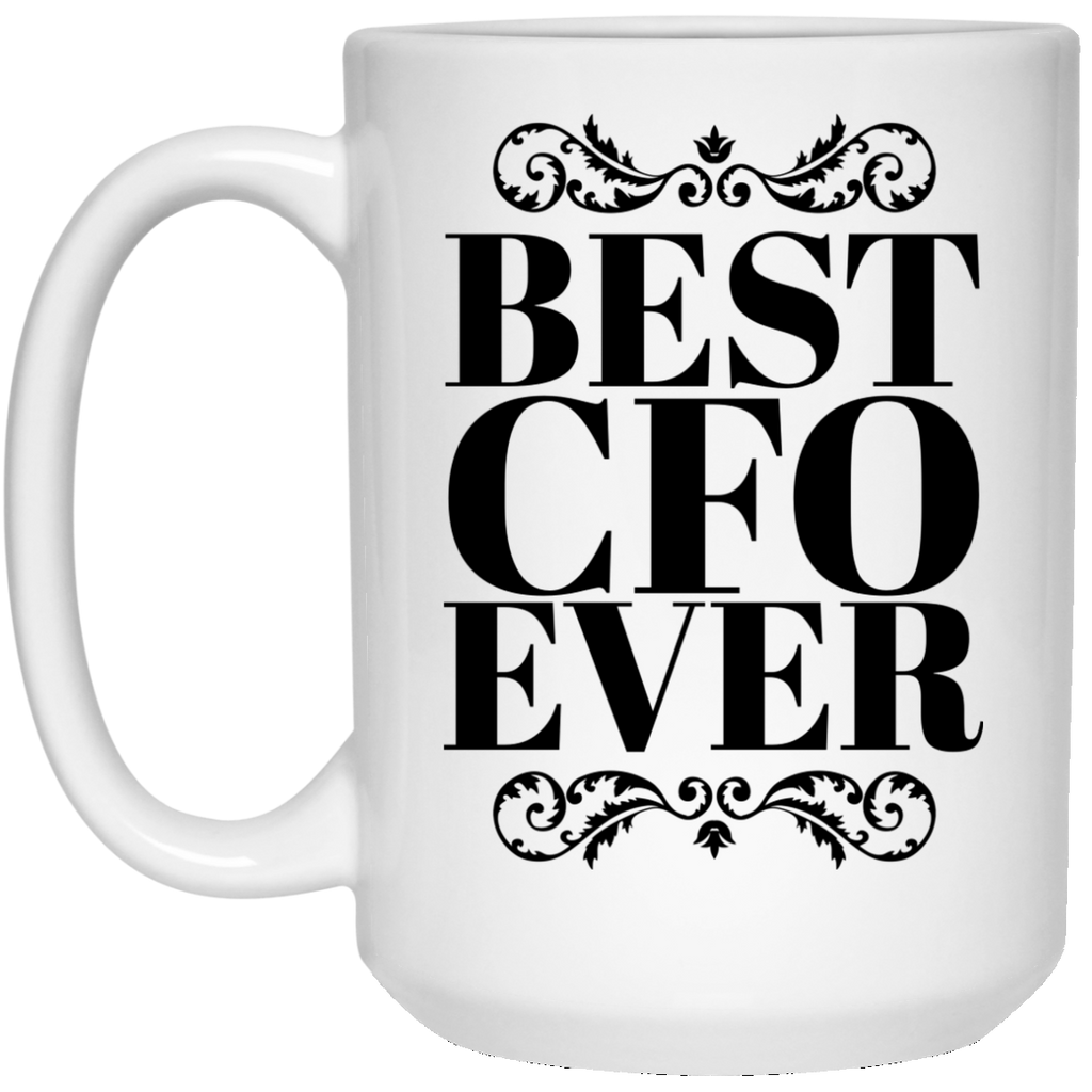 Best CFO Ever 15 oz. Mug