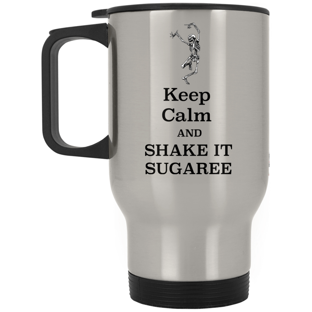 Keep Calm And Shake It Sugaree Silver Stainless Travel Mug
