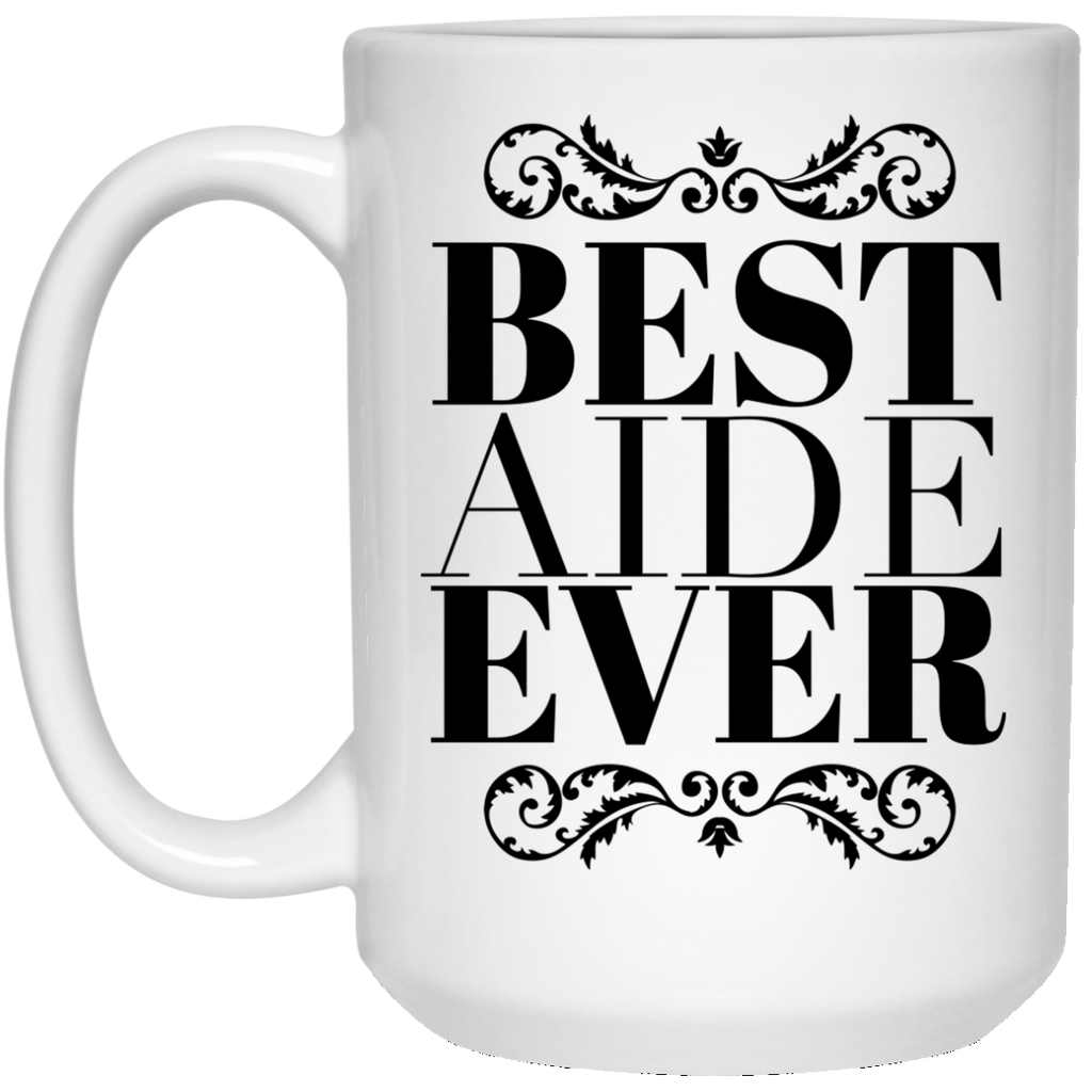 Best Aide Ever 15 oz. Mug