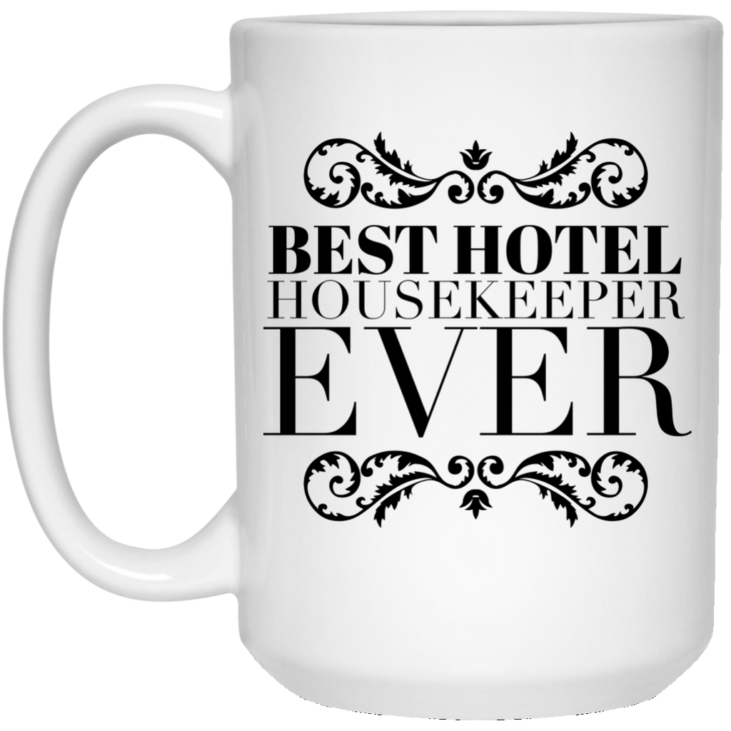 Best Hotel Housekeeper Ever 15 oz. Mug