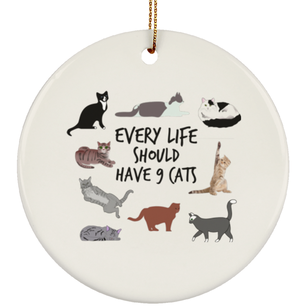 Every Life Should Have 9 Cats Circle Ornament