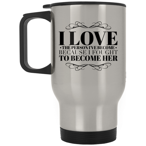 I Love The Person I've Become Silver Stainless Travel Mug