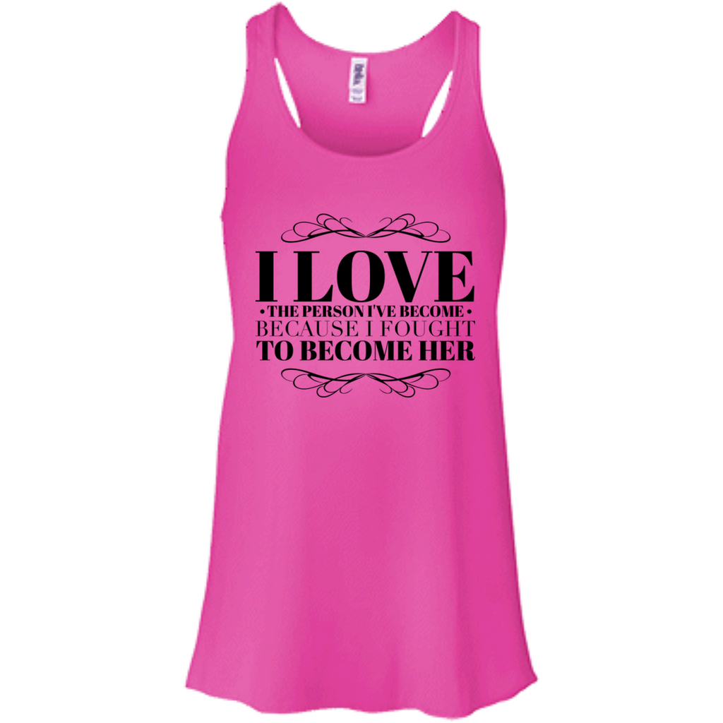 I Love The Person I've Become Flowy Racerback Tank
