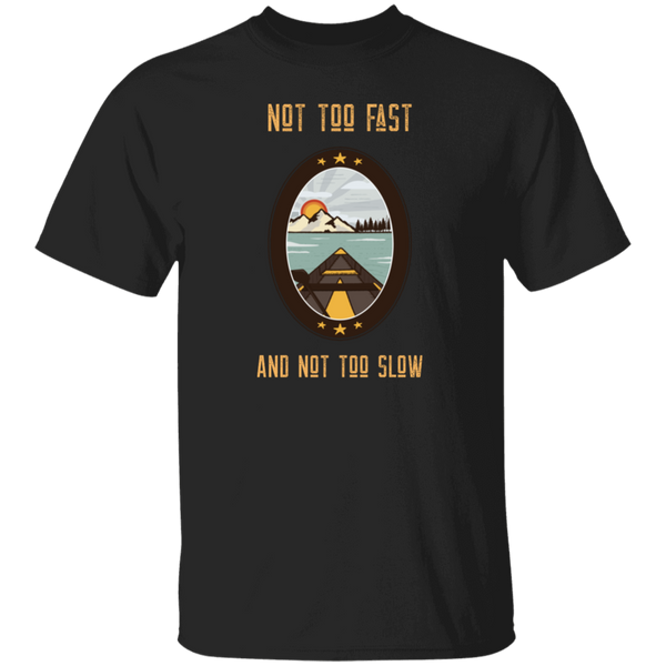 Not Too Fast Ultra Cotton T-Shirt