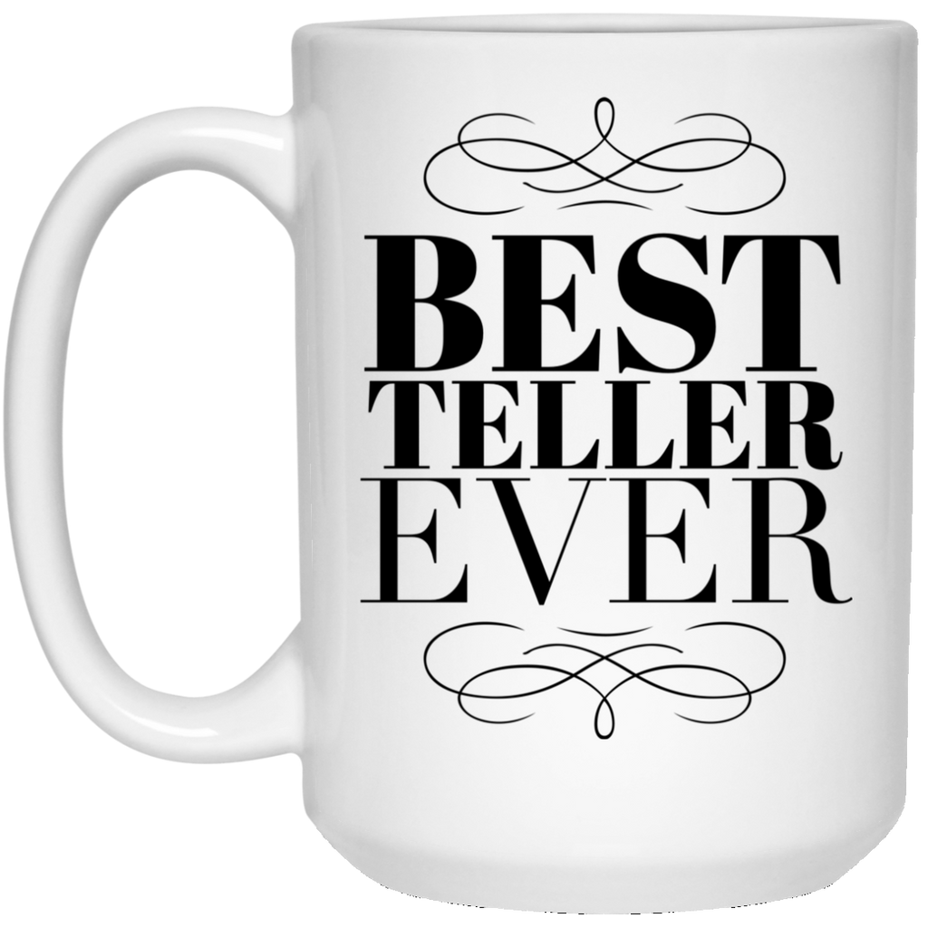 Best Teller Ever 15 oz. Mug