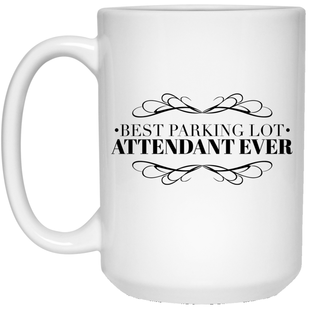 Best Parking Lot Attendant Ever 15 oz. Mug