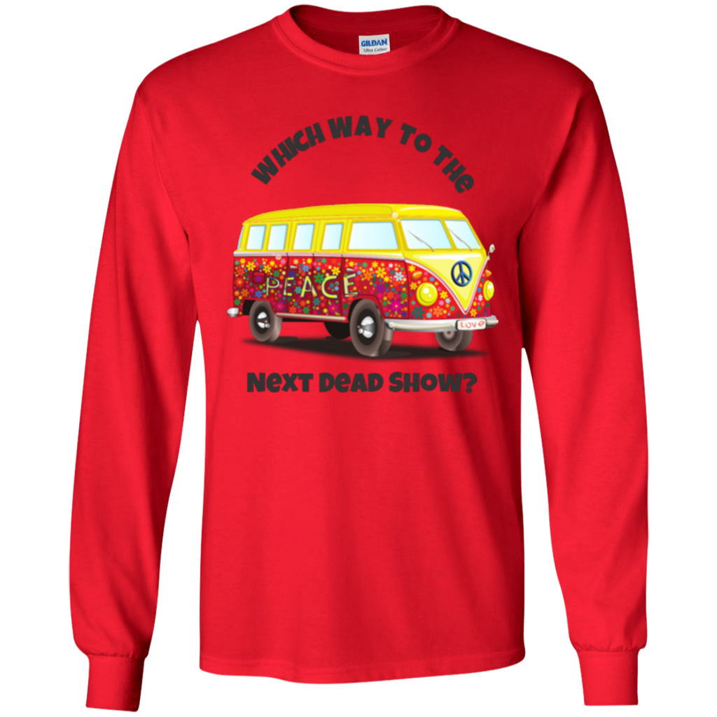 VW Bus Which Way To The Next Dead Show LS Ultra Cotton T-Shirt