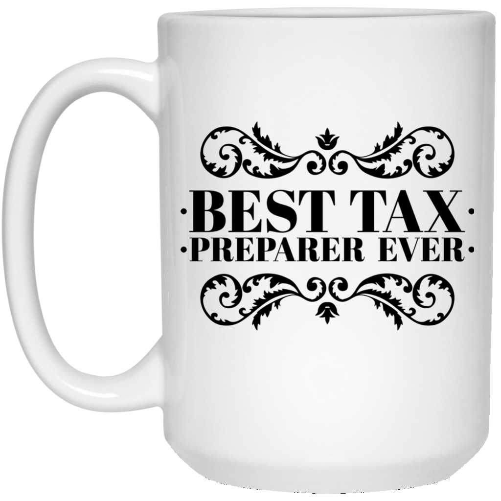 Best Tax Preparer Ever 15 oz. Mug