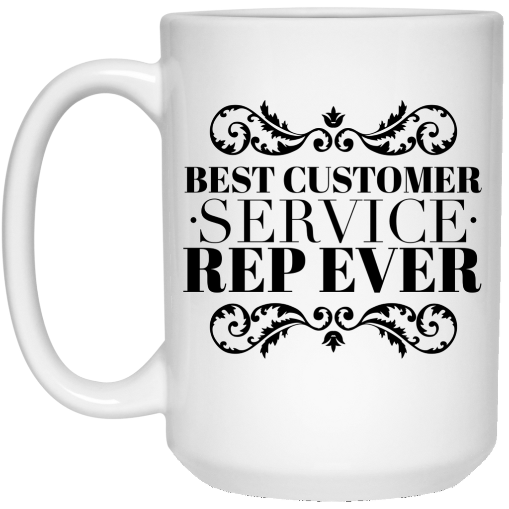 Best Customer Service Rep Ever 15 oz. Mug