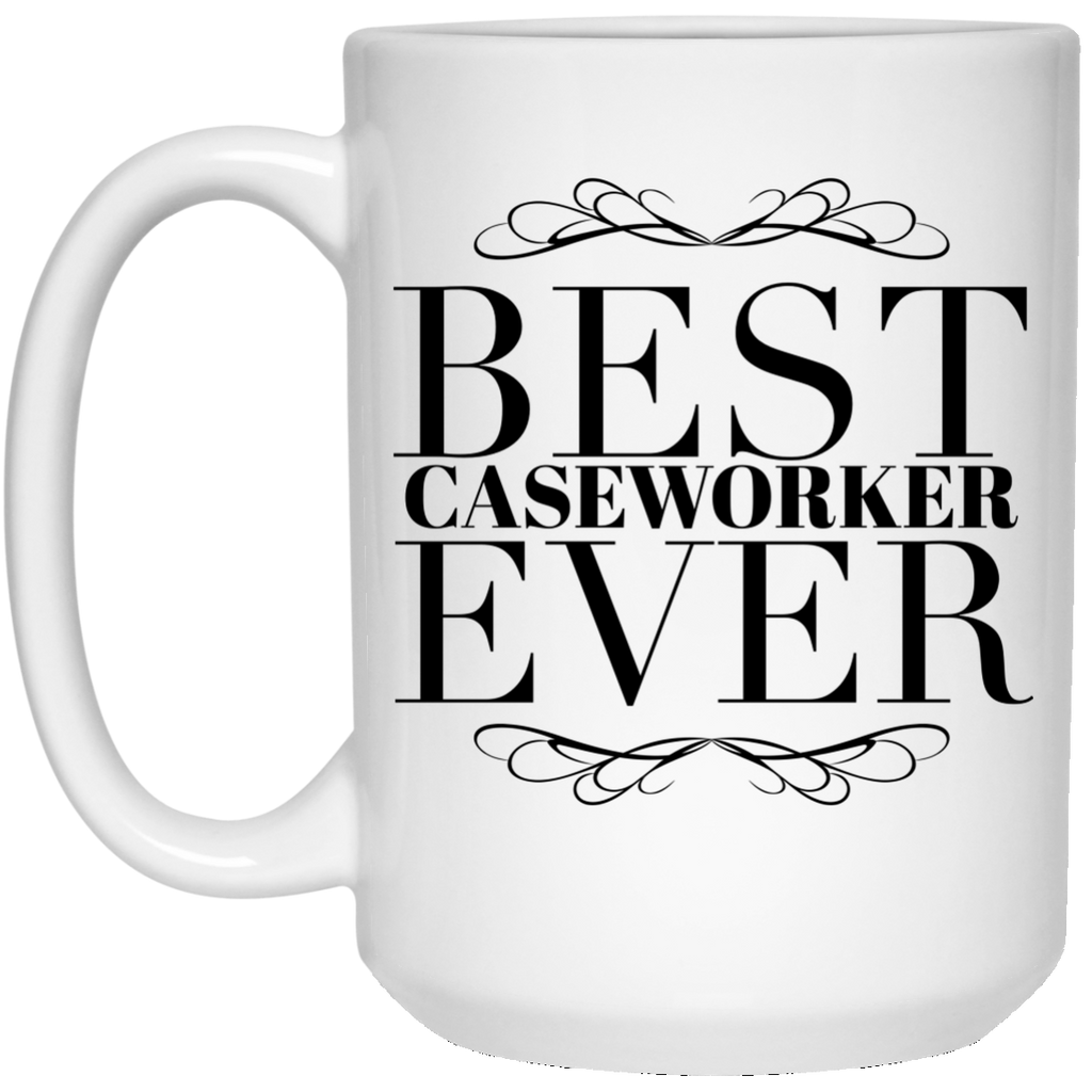 Best Caseworker Ever 15 oz. Mug