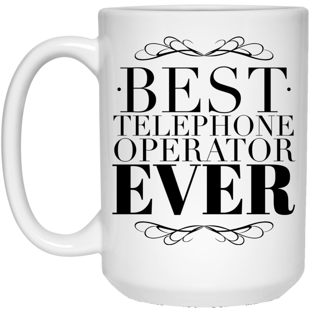 Best Telephone Operator Ever 15 oz. Mug