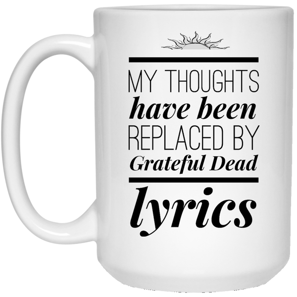 My Thoughts Have Been Replaced Mug - 15oz