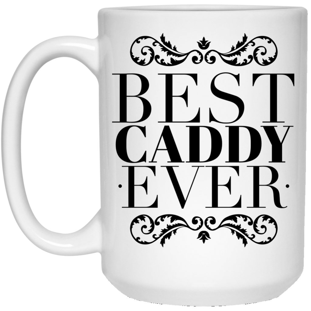 Best Caddy Ever 15 oz. Mug