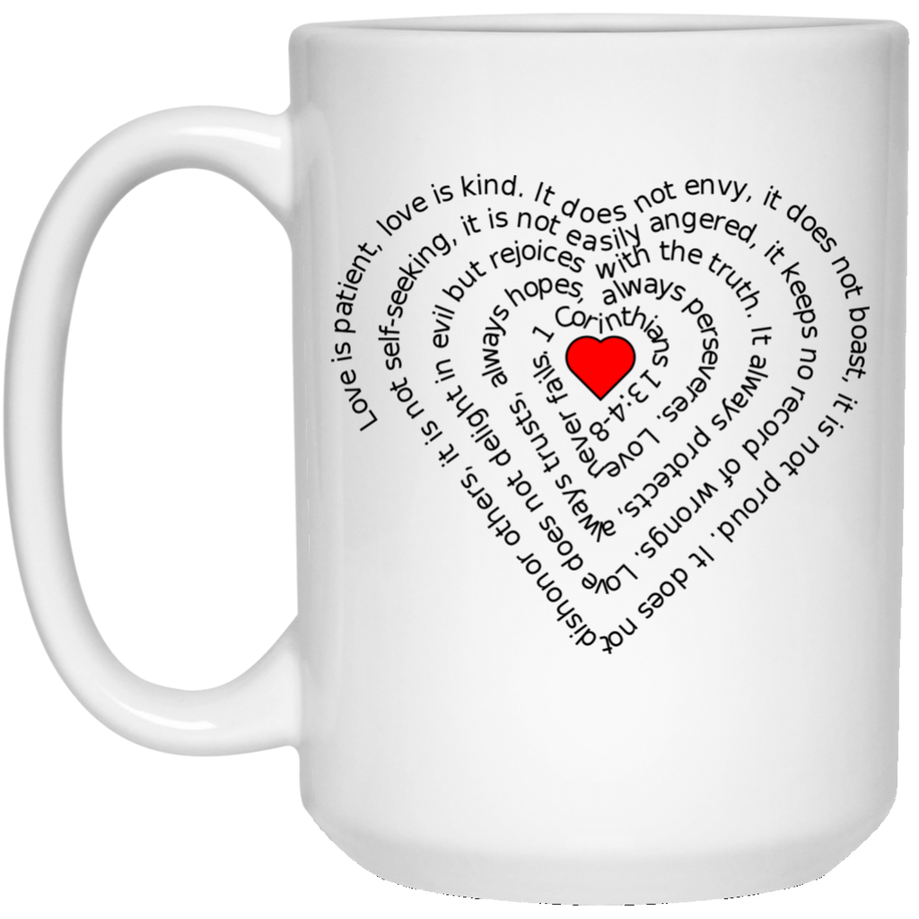 Love Is Patient Love Is Kind 1 Corinthians 13:4 Mug - 15oz