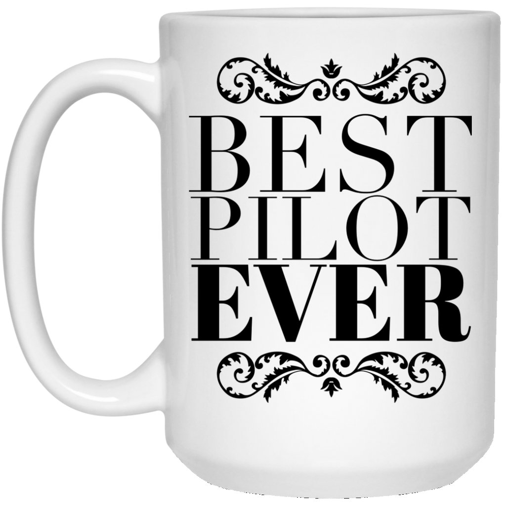 Best Pilot Ever 15 oz. Mug