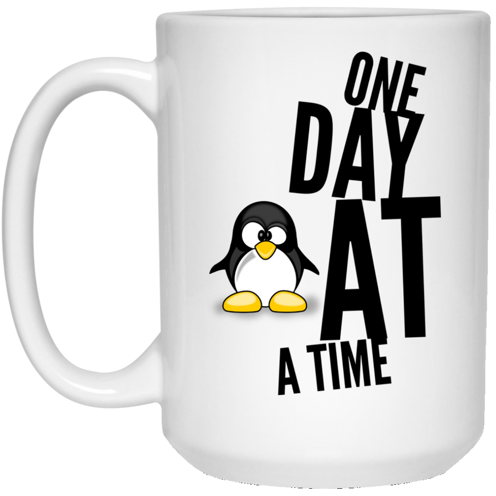 One Day At A Time Cute Penguin 15 oz. Mug
