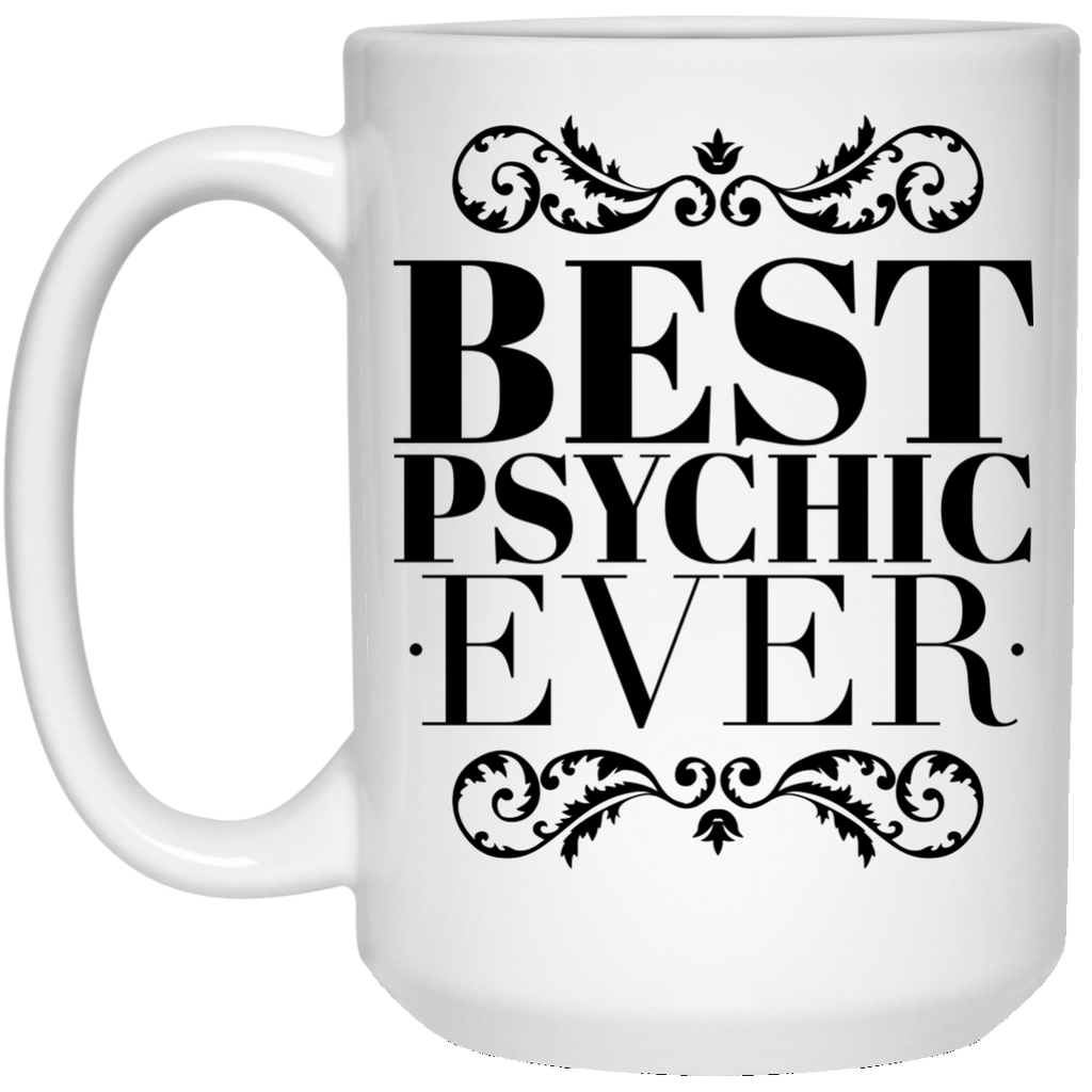 Best Psychic Ever 15 oz. Mug