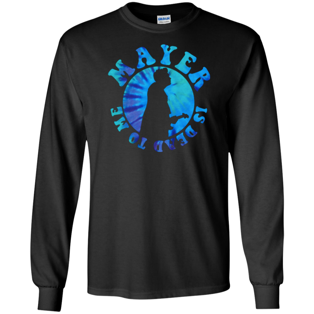 Mayer Dead To Me Long Sleeve Ultra Cotton T-Shirt