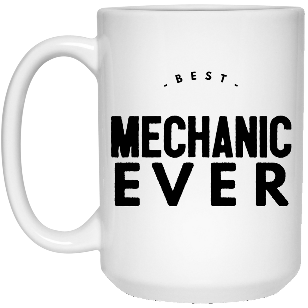 Best Mechanic Ever 15 oz. Mug