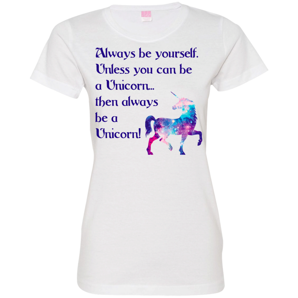 Always Be A Unicorn Ladies Fine Jersey T-Shirt