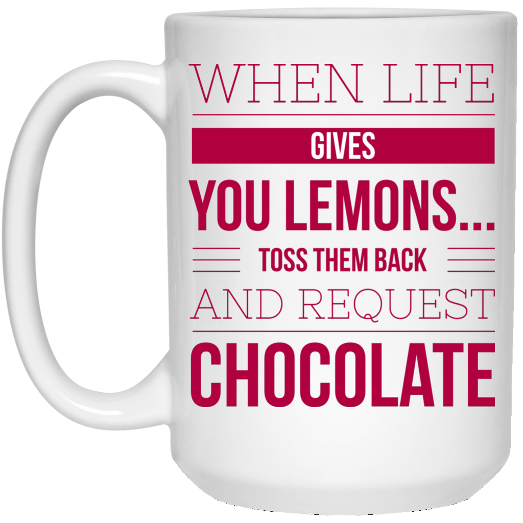 Chocolate Lovers Funny Coffee Mug - 15oz