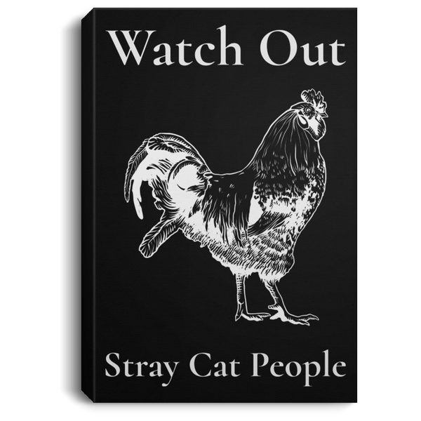 Watch Out Stray Cat Portrait Canvas .75 Inch Frame