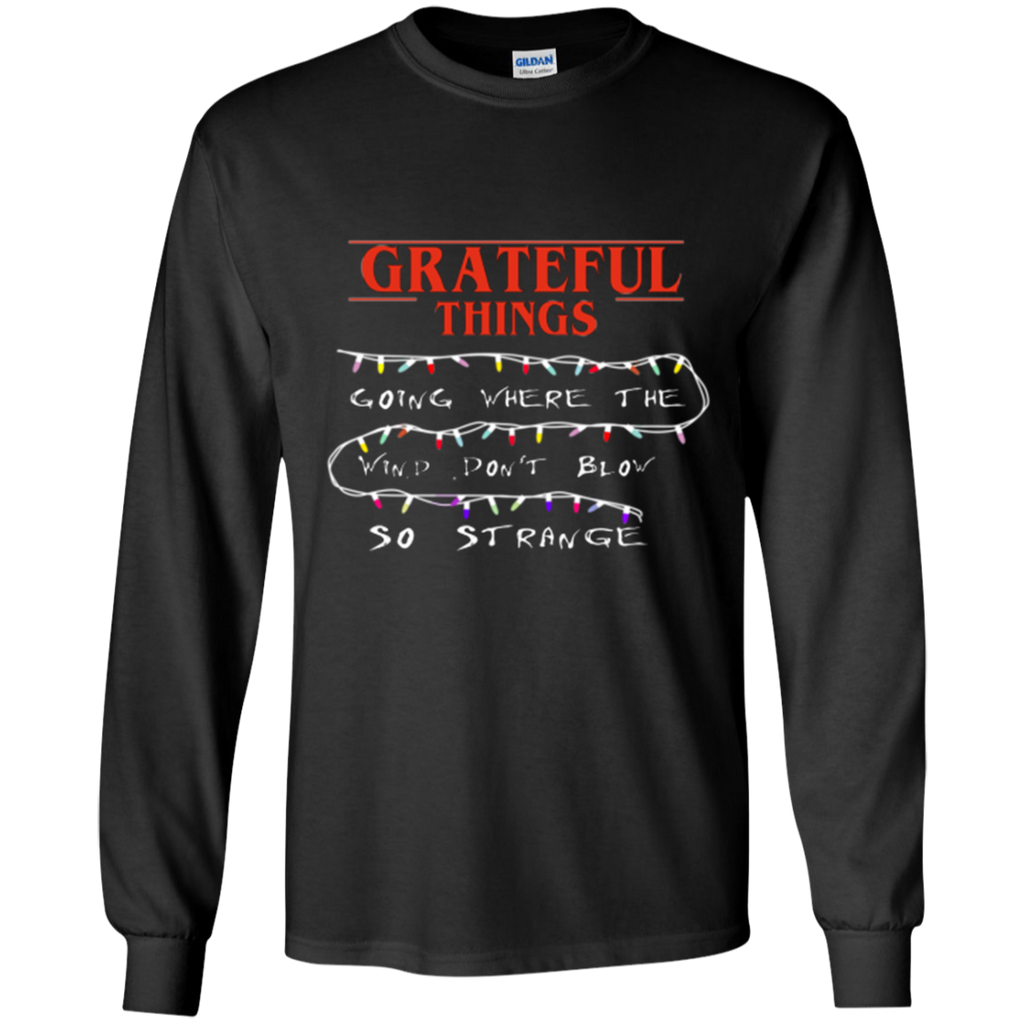 Grateful Things Long Sleeve Ultra Cotton T-Shirt