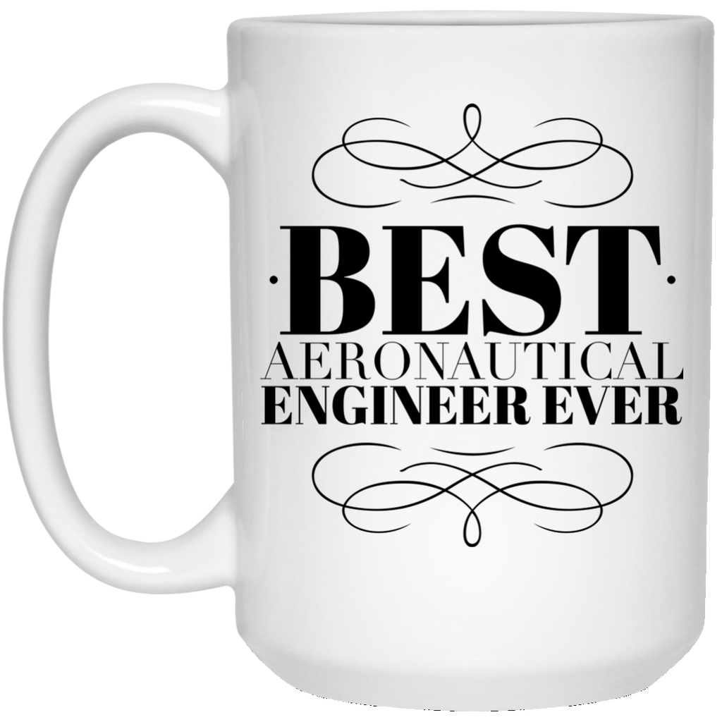 Best Aeronautical Engineer Ever 15 oz. Mug