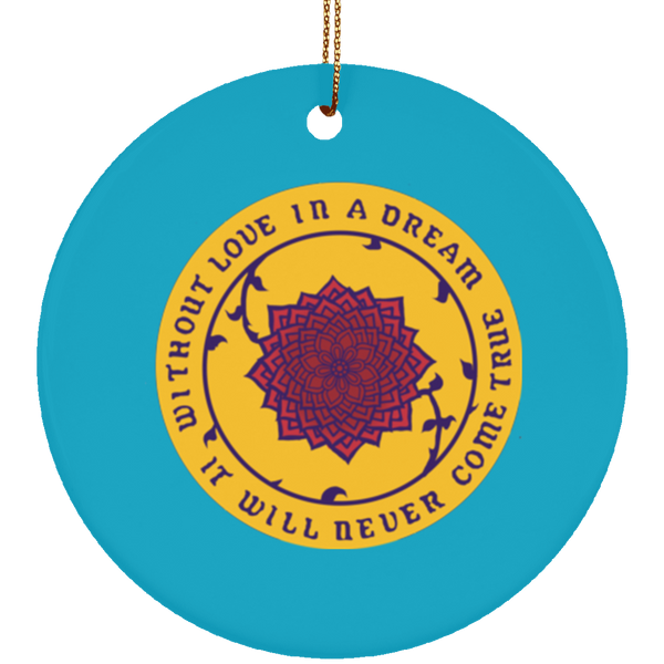 Without Love In Dream Circle Tree Ornament