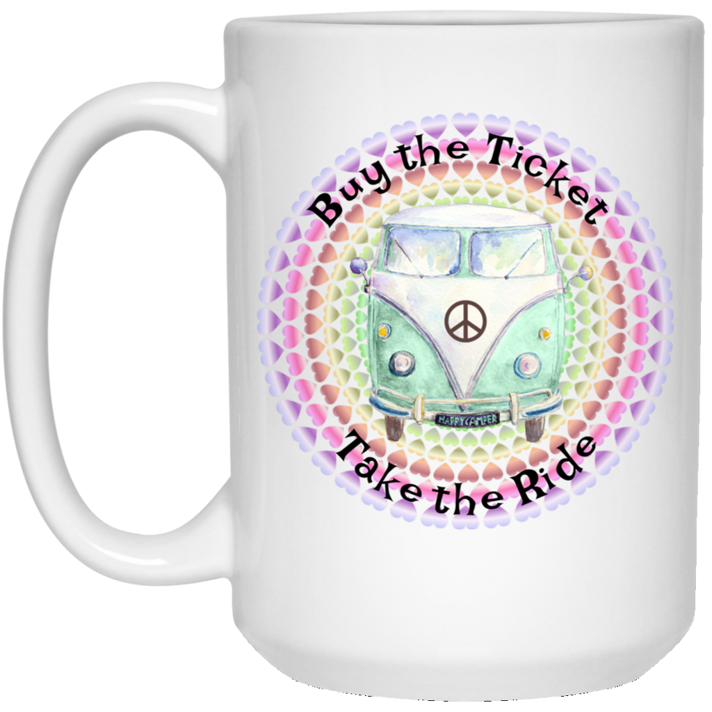 Buy The Ticket Take The Ride 15 oz. White Mug