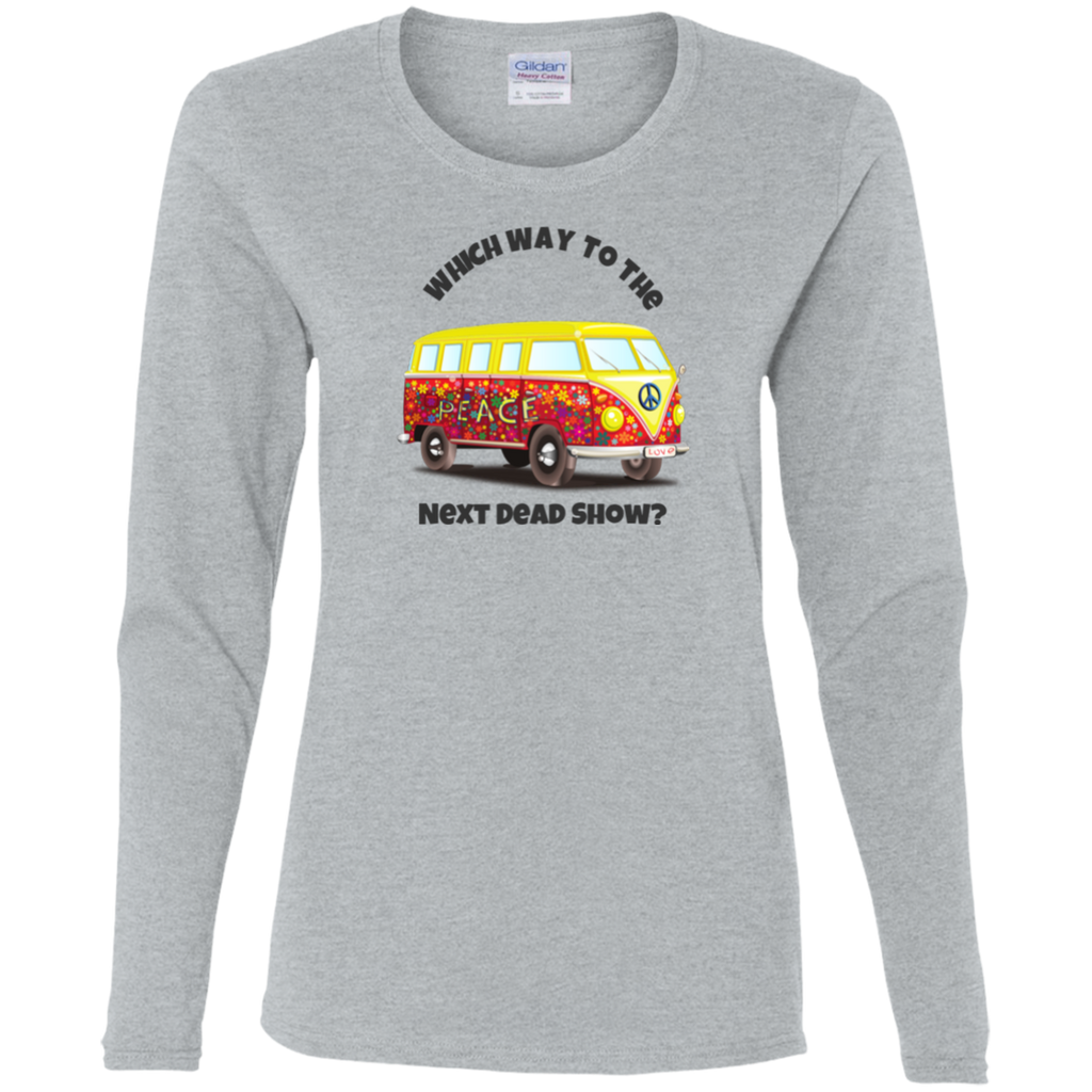 Hippie Bus Which Way To The Next Dead Show Ladies' Cotton LS T-Shirt