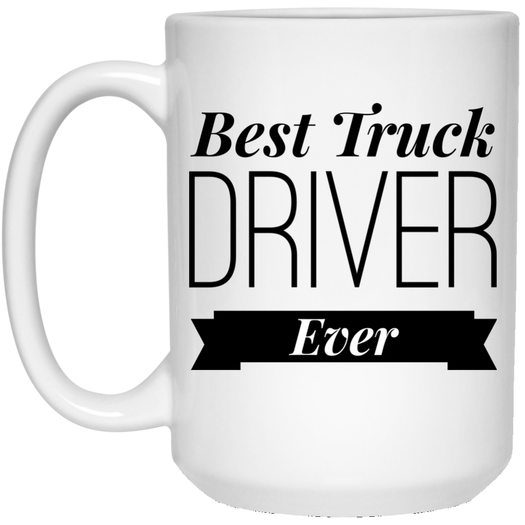 Best Truck Driver Ever 15 oz. Mug
